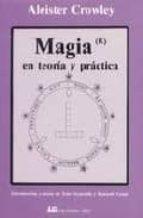 magia en teoria y practica (2ª ed.)-aleister croweley-9788476271377