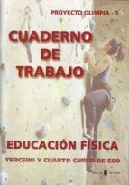 proyecto olimpia. educacion fisica 3. cuaderno (eso)-jesus ariño laviña-9788476284377