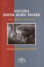 historia dunha aldea galega: coas mans encol do lume-manuel rodriguez troncoso-9788476805077