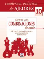 cuadernos de ajedrez 10. combinaciones de mate-antonio gude-9788479027377