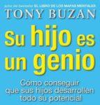 su hijo es un genio: como conseguir que sus hijos desarrollen tod o su potencial-tony buzan-9788479536077