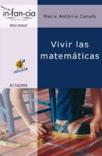 vivir las matematicas (2ª ed.)-maria antonia canals-9788480634977