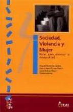 sociedad, violencia y mujer: retos para afrontar la desigualdad-mª milagros fernandez perez-9788481962277