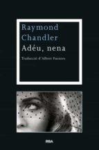 (pe) adeu, nena raymond chandler 9788482646077