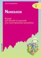 numerator: un juego para aprender la numeracion y las cuatro oper aciones matematicas jose antono fernandez bravo 9788483164877