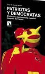 patriotas y democratas: el discurso nacionalista español despues de franco xose manoel nuñez seixas 9788483195277