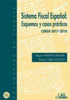 sistema fiscal español: esquemas y casos prácticos. curso 2017 2018 (ebook) miguel angoitia grijalba paloma tobes portillo 9788483445877