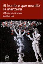 el hombre que mordio la manzana-jose maria doria-9788483525777