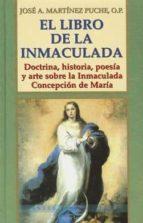 el libro de la inmaculada: doctrina, historia, poesia y arte sobr e la inmaculada concepcion de maria-jose antonio martinez puche o.p.-9788484074977