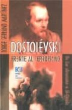 dostoievski frente al terrorismo: de los demonios a al qaeda jorge serrano martinez 9788484544777