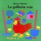 la gallinita roja byron barton 9788484700777