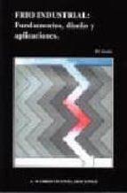 frio industrial fundamentos: diseño y aplicaciones p. c. koelet 9788487440977