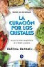 la curacion por los cristales: trilogia de los cristales ii katrina raphaell 9788488066077