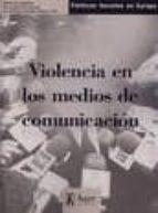 violencia en los medios de comunicacion concepcion fernandez 9788488711977