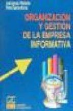 organizacion y gestion de la empresa informativa jose ignacio poblacion bernardo pedro garcia alonso montoya 9788489656277