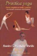 practica yoga: curso completo en teoria y practica-ramiro calle-isabel morillo-9788489836877
