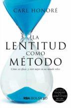la lentitud como metodo (ebook)-carl honore-9788490067277