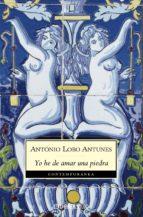 yo he de amar una piedra (ebook)-antonio lobo antunes-9788490320877