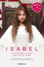 isabel (1ªparte trilogía)-javier olivares-9788490327777