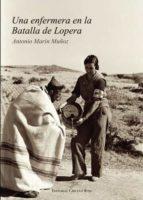 una enfermera en la batalla de lopera-antonio marin muñoz-9788490509777