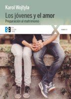 los jóvenes y el amor (ebook) karol (juan pablo ii) wojtyla 9788490558577