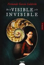 de lo visible y lo invisible-fernando garcia calderon-9788490679777