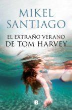 el extraño verano de tom harvey (ebook)-mikel santiago-9788490697177