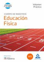 cuerpo de maestros educación física. volumen práctico-9788490931677