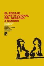 el encaje constitucional del derecho a decidir: un enfoque polemico jorge cagiao 9788490971277