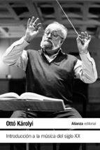 introduccion a la musica del siglo xx otto karolyi 9788491049777