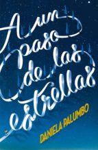 a un paso de las estrellas-daniela palumbo-9788491073277