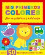mis primeros colores: libro de pegatinas y actividades 9788491200277