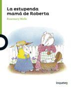 la estupenda mama de roberta-rosemary wells-9788491220077