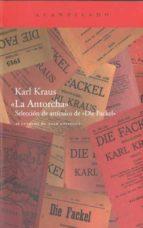 la antorcha: seleccion de articulos de die fackel karl kraus 9788492649877