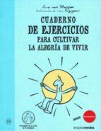 cuaderno de ejercicios para cultivar la alegria-anne van stappen-9788492716777