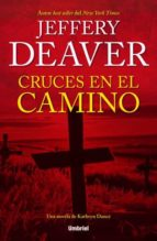cruces en el camino-jeffery deaver-9788492915477