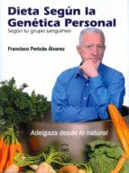dieta según la genética personal-francisco pericas alvarez-9788493588977