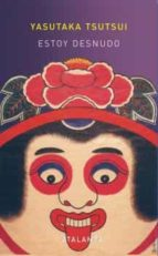 estoy desnudo y otros cuentos yasutaka tsutsui 9788493651077