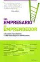 del empresario al emprendedor: cincuenta testimonios y cien ideas de exito empresarial-9788493719777