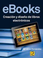 ebooks: creacion y diseño de libros electronicos-m amor fernandez-9788493945077