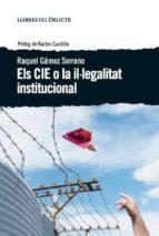els cie o la il·legalitat institucional-raquel gamez serrano-9788494582677