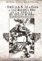 brujas, magos e incredulos en la españa del siglo de oro-maria lara martinez-9788495414977