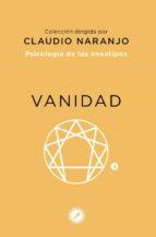 psicologia de los eneatipos 3: vanidad claudio naranjo 9788495496577