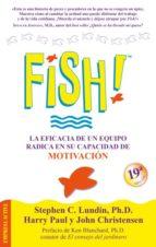 fish!: la eficacia de un equipo radica en su capacidad de motivac ion stephen c. lundin harry paul 9788495787477