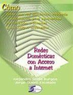redes domesticas con acceso a internet: como crear una red domest ica cableada o inalambrica para aprovechar su conexion a internet-alejandro sicilia burgoa-9788496300477