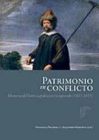 patrimonio en conflicto: memoria del botin napoleonico recuperado (1815 1819) alejandro (ed.) martinez perez esperanza (ed.) navarrete martinez 9788496406377