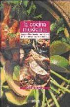 la cocina mexicana: quesadillas, tacos, carne con chile y otras especialidades-sylvie girard-9788496449077