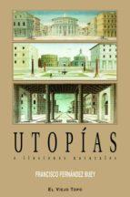 utopias e ilusiones naturales (el viejo topo)-francisco fernandez buey-9788496831377