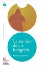 la sombra fotografo: lee en español nivel 1 9788497130677