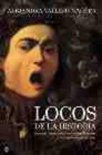 locos de la historia: rasputin, luisa isabel de orleans, mesalino y otros personajes egregios-alejandra vallejo-nagera-9788497344777